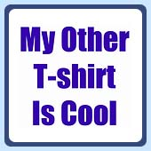 my other t-shirt is cool, funny silly text teeshirts.