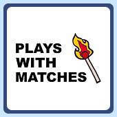 plays with matches funny pyromaniac t-shirt
