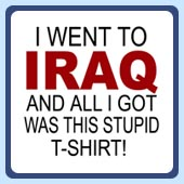 funny military t-shirts, i went to iraq and all i got was this stupid shirt