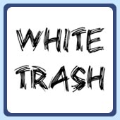 funny white trash and trailer park t-shirts and clothing